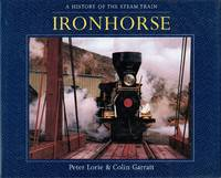 A History of the Steam Train: Ironhorse