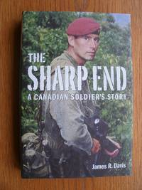 The Sharp End : a Canadian Soldier's Story
