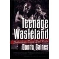 Teenage Wasteland: Suburbia's Dead End Kids