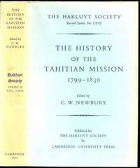 The History of the Tahitian Mission, 1799-1830 by John Davies  (1772-1855);  C W (Colin Walter)  Newbury (editor) - First - 1961 - from The Book Collector ABAA, ILAB (SKU: BOOKS001053)