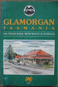 Glamorgan, Tasmania : the oldest municipality in Australia.