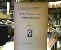 E. T. A. Hoffmanns Weltanschauung. Beiträge zur deutschen Literaturwissenschaft, Nr. 35....