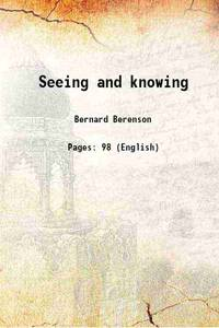 Seeing and knowing [Hardcover]