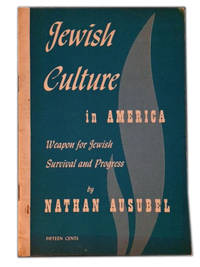 Jewish Culture in America. Weapon for Jewish Survival and Progress by Ausubel, Nathan - 1948