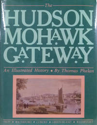 The Hudson Mohawk Gateway:  An Illustrated History