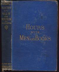Hours with Men and Books by  William Mathews - Hardcover - Early printing - 1877 - from Twin City Antiquarian Books and Biblio.co.uk