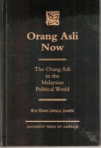Orang Asli Now: The Orang Asli in the Malaysian Political World