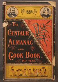 THE CENTAUR ALMANAC AND COOK BOOK. 1886. 14th YEAR.