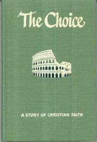 The Choice : A Story of Christian Faith