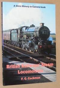 British Railways' Steam Locomotives (History in Camera)