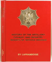 HISTORY OF THE ARTILLERY, CAVALTY, & INFANTRY BRANCH OF SERVICE INSIGNIA