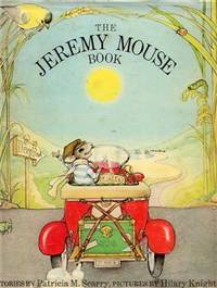 The Jeremy Mouse Book. by  Illustrator  Patricia M. Hilary Knight - First Edition; First Printing - 1969 - from Quinn & Davis Booksellers and Biblio.co.uk