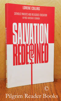 Salvation Redefined: Catholic Parents and Religious Education in  Post-Vatican II Canada.