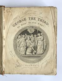 The Public and Private Life of His late Excellent and most Gracious Majesty, George The Third, embracing its most memorable incidents as they were displayed in the important relation of Son, Husband, Father, Friend, and Sovereign, The Whole Collected from the Most Authentic Sources, and containing a Historical Memoir of the House of Brunswick