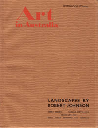 Art in Australia. Third Series Number 54. Special Issue - Robert Johnson's Landscapes