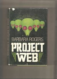 Project Web by  Barbara Rogers - 1st Edition 1st Printing - 1980 - from Lost Pages & Forgotten Words (SKU: 000584)