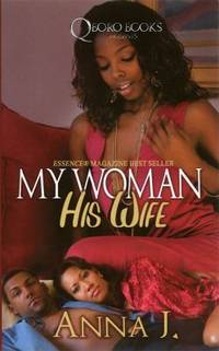 My Woman His Wife by Anna J - Paperback - 2008 - from ThriftBooks (SKU: G1933967579I5N00)