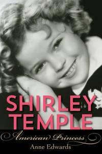 image of Shirley Temple : American Princess
