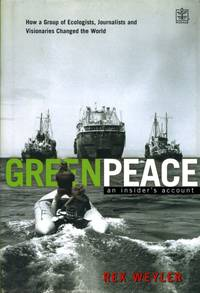 image of Greenpeace: The Inside Story: How a Group of Ecologists, Jounalists and Visionaries Changed the World (Signed By Author)