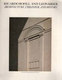 Ricardo Bofill and Leon Krier: Architecture, Urbanism and History