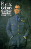 image of Flying Colours: The Epic Story Of Douglas Bader