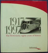 Fiat Ferroviaria: Eighty Years of History 1917-1997