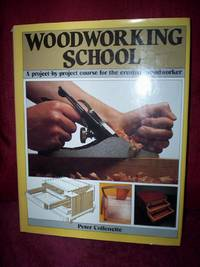 Woodworking School : a project-by-project course for the creative woodworker