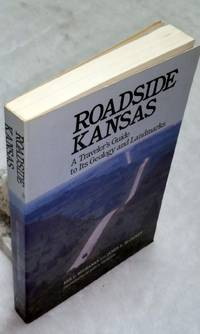 image of Roadside Kansas:  A Traveler's Guide to Its Geology and Landmarks