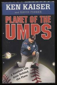 Planet of the Umps ;  A Baseball Life from Behind the Plate   A Baseball  Life from Behind the Plate