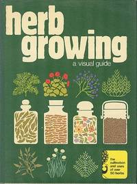 Herb Growing : A Visual Guide