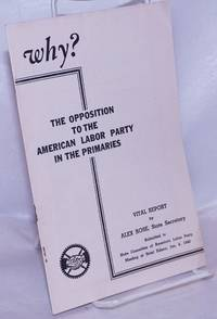 image of Why? The opposition to the American Labor Party in the primaries, report by Alex Rose, State Secretary, American Labor Party, as submitted to the State Committee on January 6, 1940