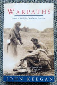 image of WARPATHS: FIELDS OF BATTLE IN CANADA AND AMERICA.
