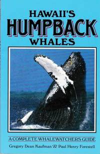 Hawaii's Humpback Whales: A Complete Whale Watchers Guide