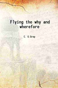 Flying the why and wherefore 1909