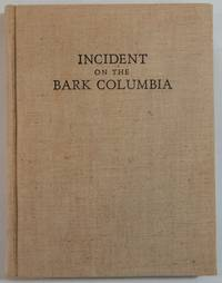 Incident on the Bark Columbia; Being Letters Received & Sent by Captain McCorkle and the Crew...