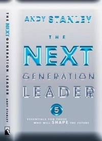 Next Generation Leader : 5 Essentials for Those Who Will Shape the Future