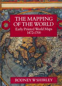 image of THE MAPPING OF THE WORLD: Early Printed World Maps, 1472-1700.