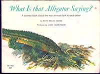 What is That Alligator Saying: a Science Book About the Way Animals Talk to Each Other