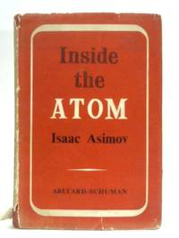 Inside the Atom by Isaac Asimov - 1956