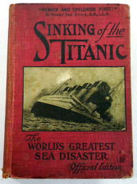 Sinking of the Titanic: World's Greatest Sea Disaster