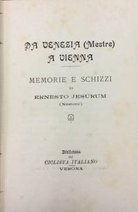 DA VENEZIA (MESTRE) A VIENNA. by JESURUM Ernesto (Nestore) - 1897.