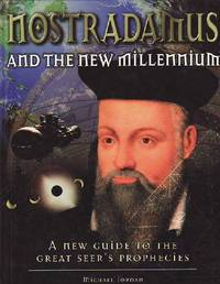 Nostradamus and the New Millenium: A New Guide to the Great Seer's Prophecies by  Michael Jordan - First Edition  - 1998 - from BOOX and Biblio.co.uk