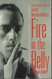 image of FIRE IN THE BELLY; The Life and Times of David Wojnarowicz