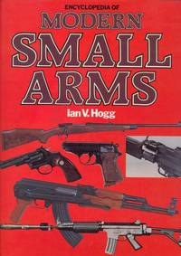 Encyclopedia of modern small arms by HOGG Ian V - Hardcover - 1984 - from Studio Bibliografico Marini and Biblio.com