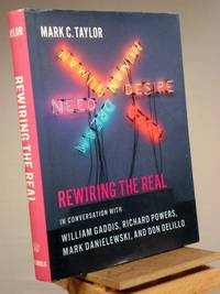 Rewiring the Real: In Conversation with William Gaddis, Richard Powers, Mark Danielewski, and Don DeLillo (Religion, Culture, and Public Life)