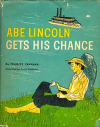 Abe Lincoln Gets His Chance by  Frances Cavanah - First Edition - 1959 - from Americana Books ABAA (SKU: 8736)