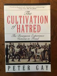 image of Cultivation Of Hatred (The Bourgeois Experience Victoria to Freud, Vol 3) (Vol 111)