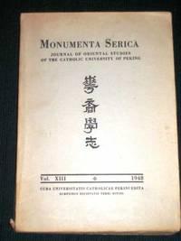 Monumenta Serica: Journal of Oriental Studies of the Catholic University of Peking - Volume XIII - 1948