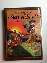 The Romantic Story of Scent