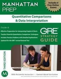 Quantitative Comparisons and Data Interpretation GRE Strategy Guide